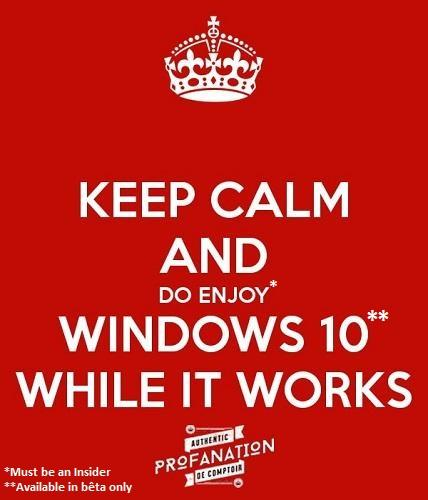 keep calm enjoy windows 10 while it works conditions cdh