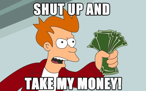shut up and take my money futurama