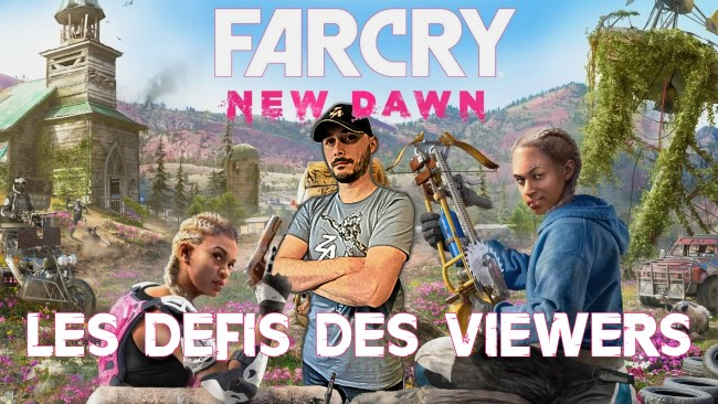 Far Cry New Dawn // défis des viewers